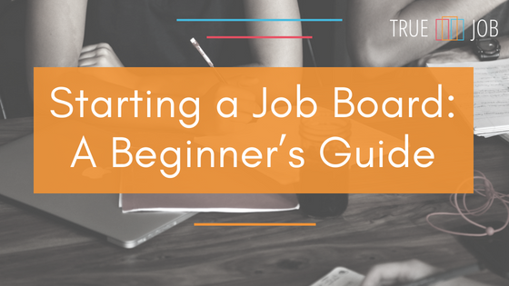 Starting a Job Board: A Beginner's Guide